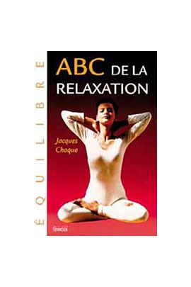 ABC DE LA RELAXATION - J. CHOQUE