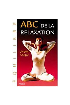 ABC DE LA RELAXATION - J. CHOQUE