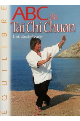 ABC DU TAI CHI CHUAN par Louis Wan Der Heyoten