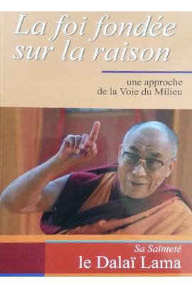 LA FOI FONDEE SUR LA RAISON - LE DALAI LAMA