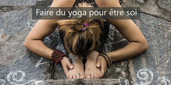 Le Yoga pour être soi