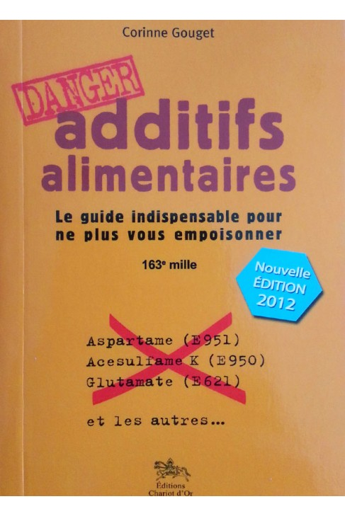 ADDITIFS ALIMENTAIRES DANGERS ! Corinne Gouget