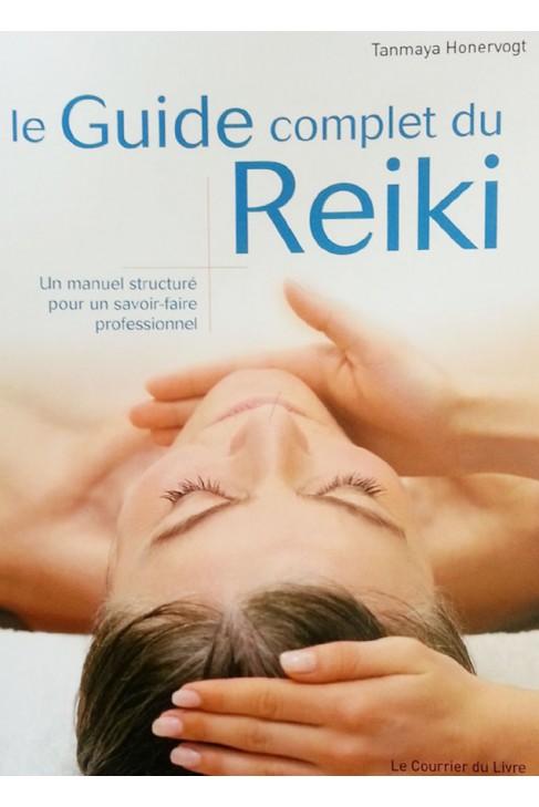 Le guide complet du REIKI par Tanmaya Honervogt