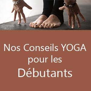 Yogimag vous offre ses précieux conseils spécial yoga débutant